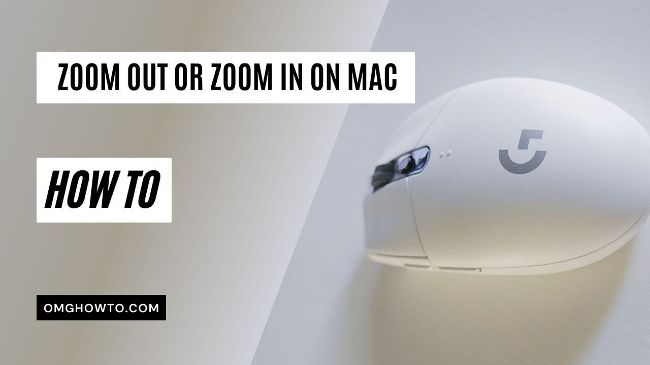Zoom Out or Zoom In on Mac