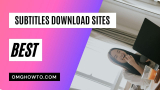 10 Best Sites to Download Movie and TV Shows Subtitles for Free