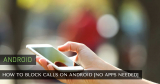 How to Block Calls on Android [No Apps Needed]