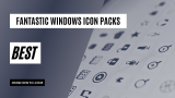 10 Best Fantastic Windows 11/10 Icon Packs (Free Download)