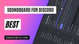10 Best Soundboards for Discord: How to Set up a Soundboard