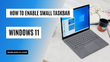 How to Change the Taskbar Size in Windows 11 (Smaller or Larger)